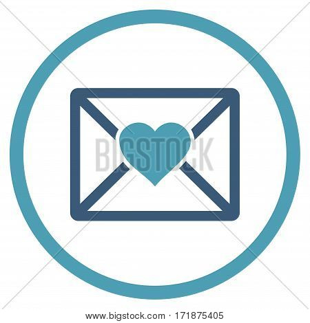 Love Letter rounded icon. Vector illustration style is flat iconic bicolor symbol inside circle cyan and blue colors white background.