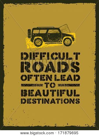 Difficult Roads Often Lead To Beautiful Destinations. Outdoor Adventure Motivation Quote. Inspiring Tourism Banner Print Vector Concept Inside Stained Frame