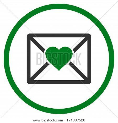 Love Letter rounded icon. Vector illustration style is flat iconic bicolor symbol inside circle green and gray colors white background.