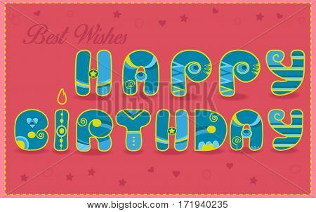 Inscription Happy Birthday. Best wishes. Funny blue and yellow Letters. Pink background. Letter as a candle. Vintage card. Illustration