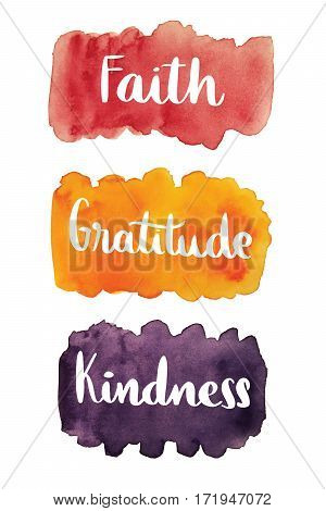 Faith, gratitude, kindness, handwritten text over watercolor stain background
