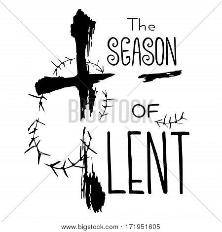 Handwritten word The season of Lent. Start of fasting The symbol of the Christian religion. Vector design. Hand illustration.