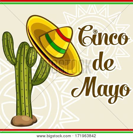 Vector of holiday Cinco De Mayo card with cactus national hat sombrero and native background