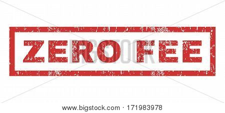 Zero Fee text rubber seal stamp watermark. Caption inside rectangular shape with grunge design and unclean texture. Horizontal vector red ink sticker on a white background.