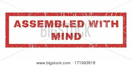 Assembled With Mind text rubber seal stamp watermark. Tag inside rectangular shape with grunge design and unclean texture. Horizontal vector red ink sticker on a white background.