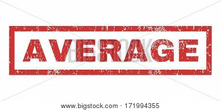 Average text rubber seal stamp watermark. Caption inside rectangular shape with grunge design and dust texture. Horizontal vector red ink emblem on a white background.