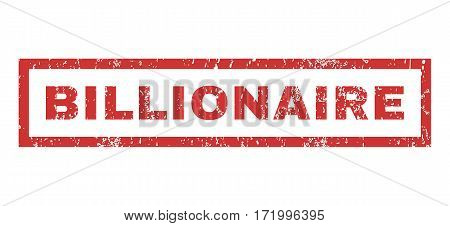 Billionaire text rubber seal stamp watermark. Caption inside rectangular shape with grunge design and scratched texture. Horizontal vector red ink emblem on a white background.