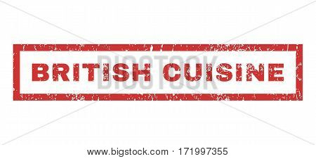 British Cuisine text rubber seal stamp watermark. Tag inside rectangular shape with grunge design and unclean texture. Horizontal vector red ink emblem on a white background.