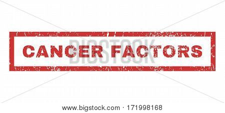 Cancer Factors text rubber seal stamp watermark. Tag inside rectangular banner with grunge design and dust texture. Horizontal vector red ink sign on a white background.