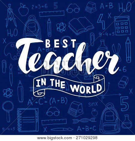 Best Teacher In The World Lettering On Dark Blue Background With School Supplies For Greeting Card/i