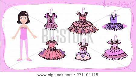 Dress Up Paper Doll In Cartoon Style With Ballet Tutus. Cut Or Stick And Play. Vector Illustration F
