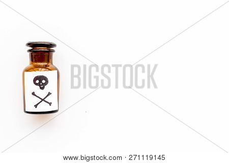 Dangerous Addictions, Dangerous Entertainment. Poison. Bottle With Skull And Crossbones On White Bac