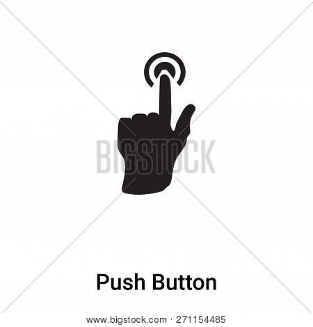 Push Button Icon In Trendy Design Style. Push Button Icon Isolated On White Background. Push Button