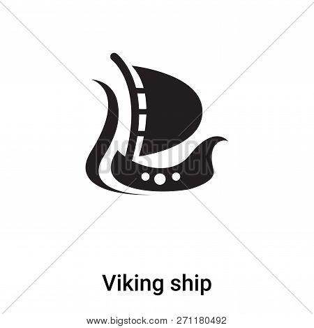 Viking Ship Icon In Trendy Design Style. Viking Ship Icon Isolated On White Background. Viking Ship