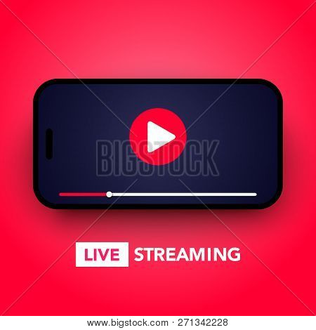 Vector Illustration Live Stream Concept With Play Button On Smartphone Screen For Online Broadcast,
