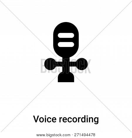 Voice Recording Icon In Trendy Design Style. Voice Recording Icon Isolated On White Background. Voic