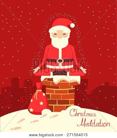 Santa Claus Meditation On The Chimney In The Christmas Night