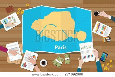 Paris Capital France City Region Economy Growth With Team Discuss On Fold Maps View From Top Vector