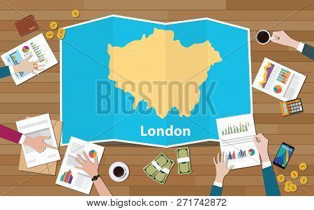 London England Capital United Kingdom City Region Economy Growth With Team Discuss On Fold Maps View