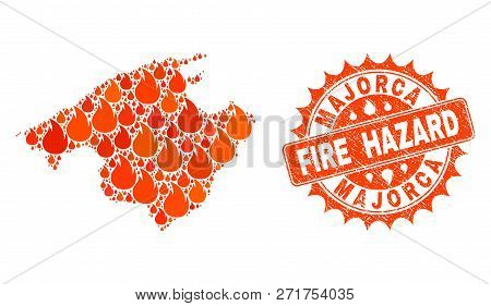 Fire Hazard Collage Of Map Of Majorca Burning And Grunge Seal. Map Of Majorca Vector Collage Created