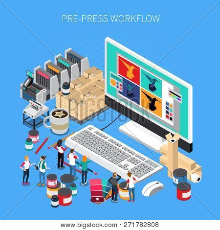Printing House Isometric Composition With Digital Prepress Workflow Technology Software Design On De