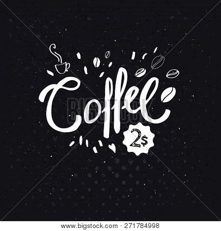 Simple Black And White Advertising Sign For Coffee