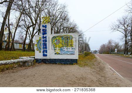 Chernobyl, Ukraine - November 11, 2018: Welcome Sign At Entrance To City Of Chernobyl, Chernobyl Npp