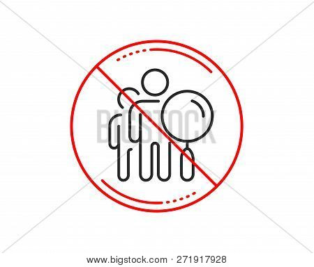 No Or Stop Sign. Search People Line Icon. Find Employee Sign. Magnify Glass. Caution Prohibited Ban