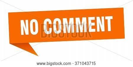 No Comment Speech Bubble. No Comment Ribbon Sign. No Comment Banner