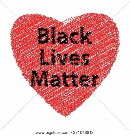 Black Lives Matter Banner With Red Heart For Protest On White Background.