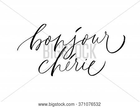 Bonjour Cherie - Vector Modern Brush Calligraphy. Hello Sweetheart Phrase In French. Love Quote. Han