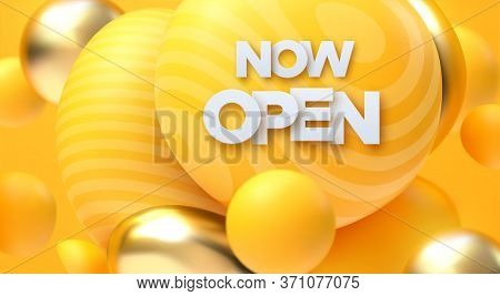 Now Open White Sign With Golden And Yellow Soft Bubbles. Vector 3d Illustration. White Paper Letters