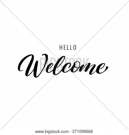Hello Welcome Lettering Wrote By Brush. Hello Welcome Calligraphy.