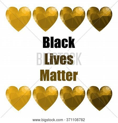 Black Lives Matter Banner With Hearts For Protest On White Background.