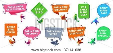 Early Bird Label. Sale Offer Badges, Early Birds Gets Deal Sign And Special Discount. Speech Bubble