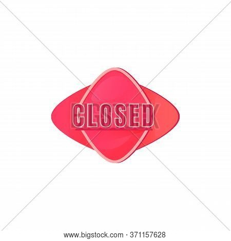 Closed Pink Vector Board Sign Illustration. Informational Shop Signboard Design With Typography. No