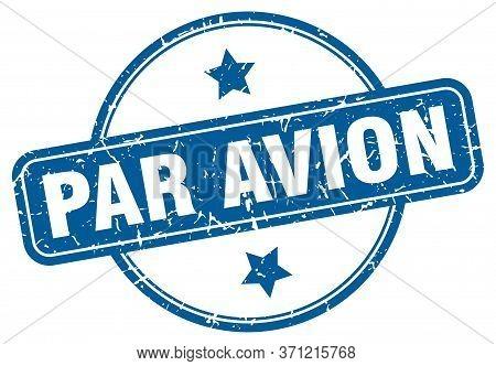 Par Avion Stamp. Par Avion Round Vintage Grunge Sign. Par Avion