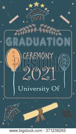 Graduation Class Of 2021. Stylized Retro Card. Congratulations Graduates. Graduation Ceremony