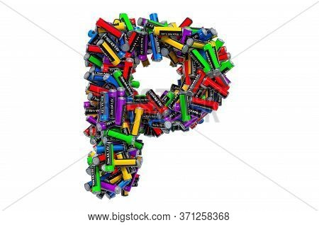 Letter P From Colored Aa Batteries, 3d Rendering Isolated On White Background