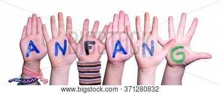 Children Hands Building Word Anfang Means Beginning, Isolated Background