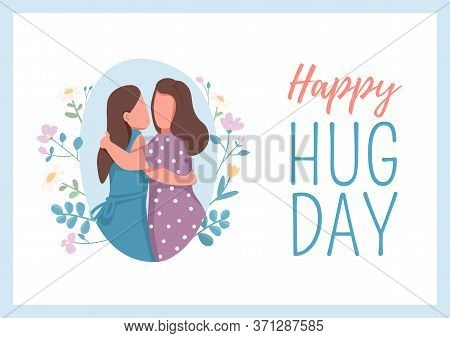 Happy Hug Day Poster Flat Vector Template. Female Hugging. Sibling Embrace. Woman Couple. Brochure,