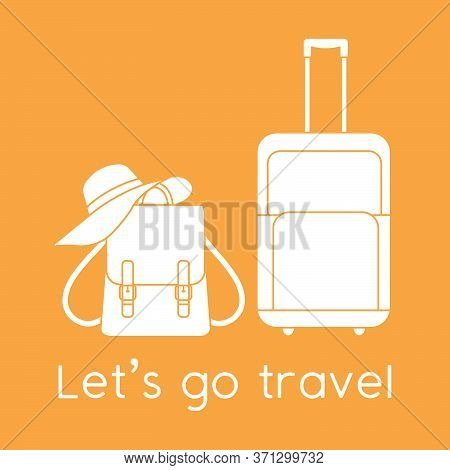 Vector Illustration Suitcase, Sun Hat, Backpack Isolated On Color Background. Let's Go Travel. Summe