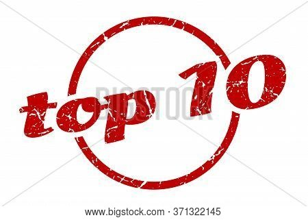 Top 10 Sign. Top 10 Round Vintage Grunge Stamp. Top 10