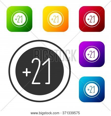 Black Alcohol 21 Plus Icon Isolated On White Background. Prohibiting Alcohol Beverages. Set Icons In