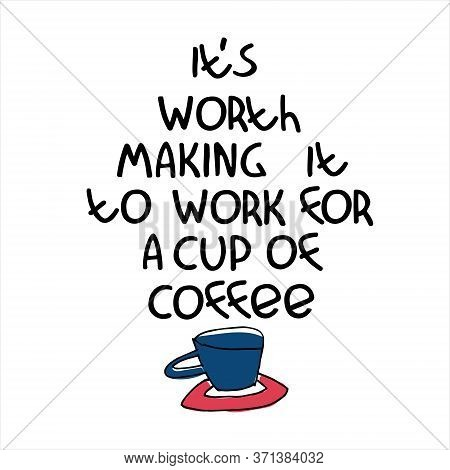 Humorous Hand Lettering On Coffee Theme. Office Humor. Coffee Machine Advertisement. Coffee-addictio