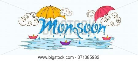 Happy Monsoon Season Calligraphy Creative Hand Drawn Text With Umbrella, Clouds And Paper Boat.