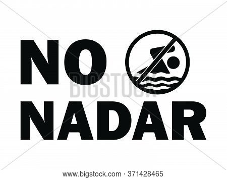 No Nadar Sign Text And Icon. No Swimming Sign In Spanish. Black And White Illustration. Eps Vector