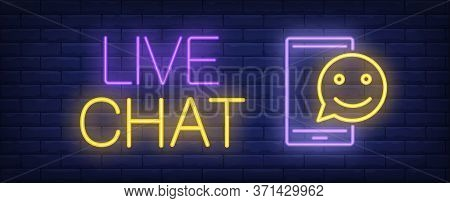 Live Chat Neon Sign. Glowing Inscription With Mobile Screen And Emoticon On Dark Blue Brick Backgrou
