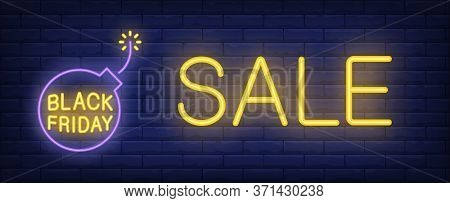 Black Friday, Sale Neon Text And Bomb With Lit Fuse. Black Friday Or Sale Advertising Design. Night