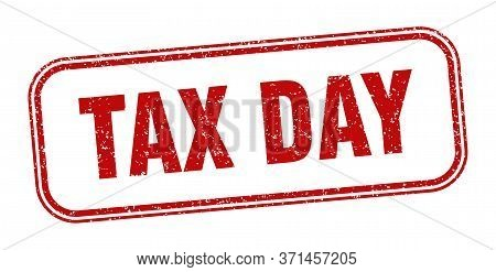Tax Day Stamp. Tax Day Square Grunge Sign. Label